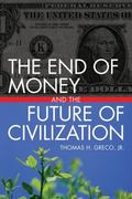 End of Money and the Future of Civilization