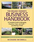 The Organic Farmer's Business Handbook: A Complete Guide to Managing Finances, Crops, and  S...