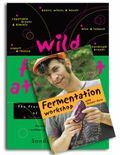 Wild Fermentation & Fermentation Workshop with Sandor Ellix Katz (Book & DVD Bundle)