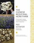 Chinese Medicinal Herb Farm : A Cultivator's Guide to Small-Scale Organic Herb Production