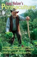 Sepp Holzer's Permaculture: A Practical Guide to Small-Scale, Integrative Farming and Garden...