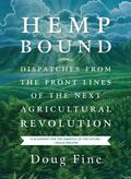 Hemp Bound : Dispatches from the Front Lines of the New Cannabis Economy