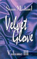 Velvet Glove Volume Iii