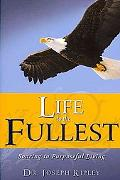 Life to the Fullest: Soaring to Purposeful Living