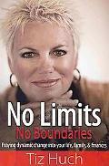 No Limits No Boundaries: Praying Dynamic Change into Your Life, Family, & Finances