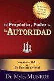 El Proposito y Poder de la Autoridad (Purpose And Power Of Authority  Spanish Edition)