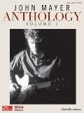 John Mayer Anthology : Volume 1