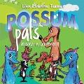 Possum Pals: Lessons In Proverbs