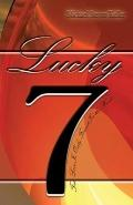 Lucky Seven : True Love Is Only Found in the Heart