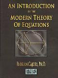 Introduction to the Modern Theory of Equations