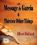 A Message To Garcia And Thirteen Other Things