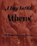 A Day In Old Athens - A Picture Of Athenian Life