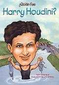 Quien fue Harry Houdini? / Who Was Harry Houdini? (Quien Fue?) (Spanish Edition)