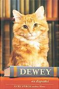 Dewey. El gatito de biblioteca que conquist el mundo (Dewey: The Small-Town Library Cat Who ...