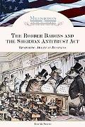 The Robber Barons and the Sherman Antitrust Act