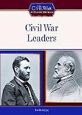 Civil War Leaders (The Civil War: a Nation Divided)