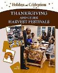 Thanksgiving and Other Harvest Festivals (Holidays and Celebrations)