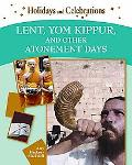 Lent, Yom Kippur, and Other Atonement Days (Holidays and Celebrations)
