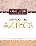 Empire of the Aztecs (Great Empires of the Past)