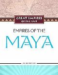 Empires of the Maya (Great Empires of the Past)