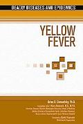Yellow Fever (Deadly Diseases and Epidemics)