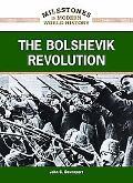 The Bolshevik Revolution (Milestones in Modern World History)