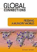 Feeding a Hungry World (Global Connections)