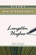 Bloom's How to Write About Langston Hughes (Bloom's How to Write About Literature)