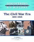 The Civil War Era 1861-1865 (Discovering U.S. History)