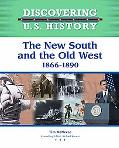 The New South and the Old West 1865-1890 (Discovering U.S. History)