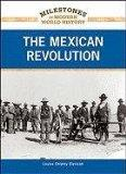 The Mexican Revolution (Milestones in Modern World History)