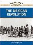 The Mexican Revolution (Milestones in Modern World History)