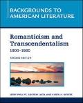 Romanticism and Transcendentalism, 1800 - 1860 (Backgrounds to American Literature)