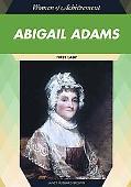 Abigail Adams: First Lady (Women of Achievment)