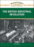 The British Industrial Revolution (Milestones in Modern World History)