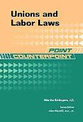 Unions and Labor Laws (Point/Counterpoint)