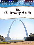 The Gateway Arch (Symbols of American Freedom)