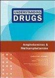 Amphetamines and Methamphetamine (Understanding Drugs)
