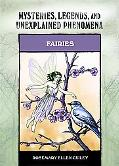 Fairies (Mysteries, Legends, and Unexplained Phenomena)