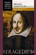 William Shakespeare: Tragedies (Bloom's Modern Critical Views)