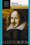 William Shakespeare - Histories (Bloom's Modern Critical Views)