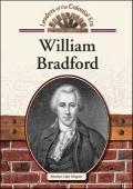 William Bradford (Leaders of the Colonial Era)
