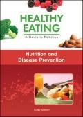 Nutrition and Disease Prevention (Healthy Eating: a Guide to Nutrition)