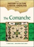 The Comanche (The History and Culture of Native Americans)