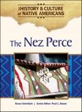 The Nez Perce (The History and Culture of Native Americans)