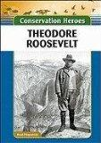 Theodore Roosevelt (Conservation Heroes)