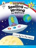 Spelling and Writing for Beginners (Home Workbooks: Gold Star Edition)