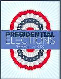 Presidential Elections 1789-2008 (Presidential Elections Since 1789)