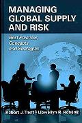 Managing Global Supply and Risk: Best Practices, Concepts, and Strategies
