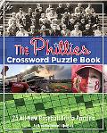 Go Phillies! Crossword Puzzle Book: 25 All-New Baseball Trivia Puzzles